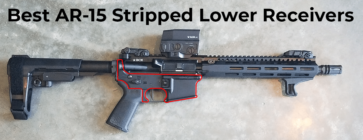 Best AR-15 Stripped Lower Receiver